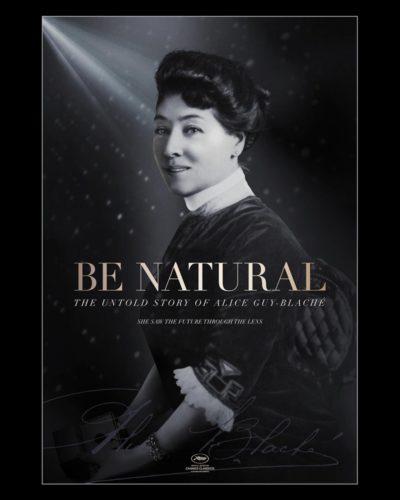 Be natural : l'histoire inédite d'Alice Guy-Blaché - Cine-Woman