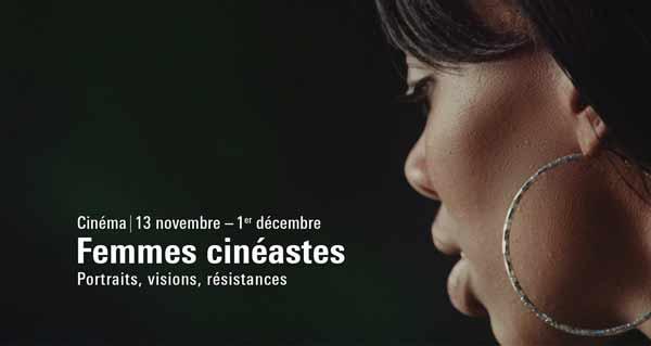Femmes cinéastes : portraits, visions, résistances - Cine-Woman
