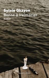 Bonne à (re)marier, 3e livre de Sylvie Ohayon
